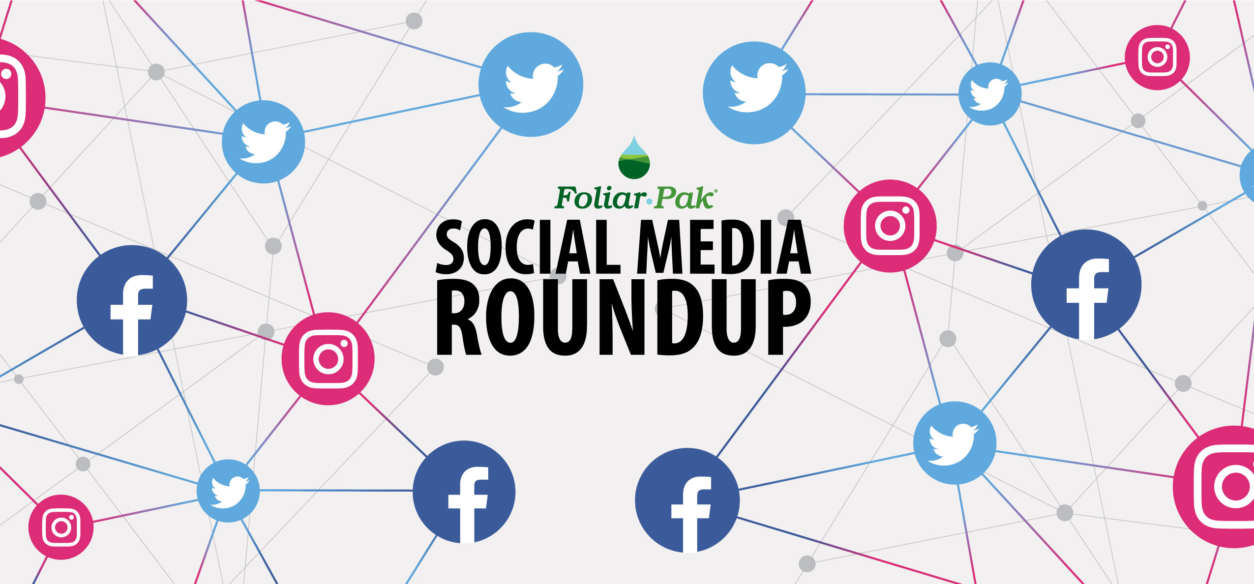 foliar-pak social media roundup
